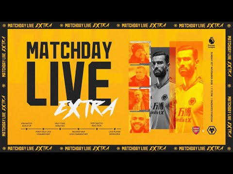 Matchday Live Extra - Arsenal v Wolves