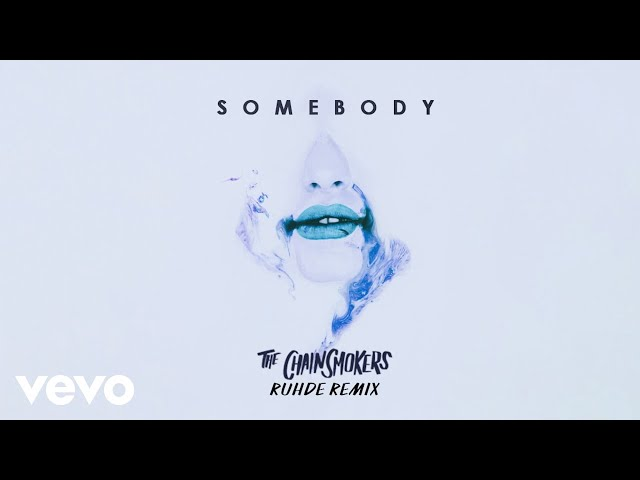 The Chainsmokers, Drew Love - Somebody (Ruhde Remix - Audio)