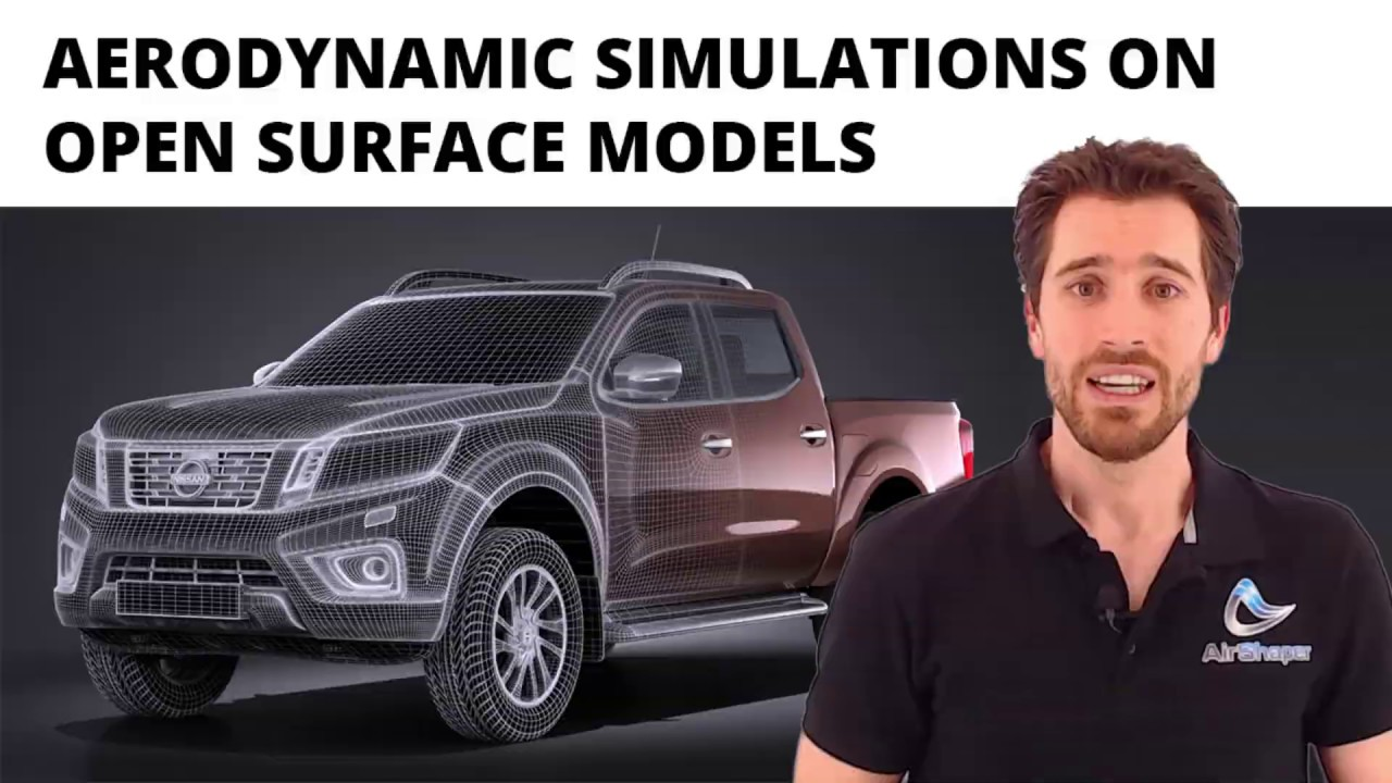 Save weeks! Run aerodynamic simulations on open surface models.