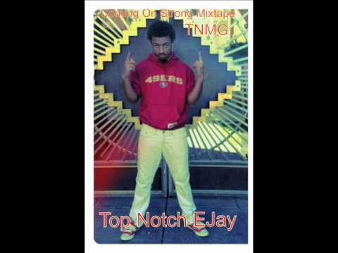 Lost- Top Notch EJay (Coming On Strong Mixtape)
