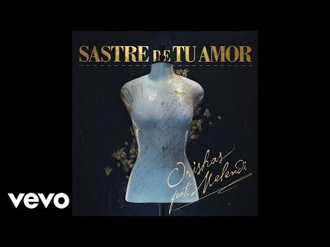 Orishas - Sastre de Tu Amor (Audio) ft. Melendi