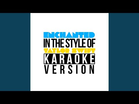 Enchanted (In The Style Of Taylor Swift) (Karaoke Version)