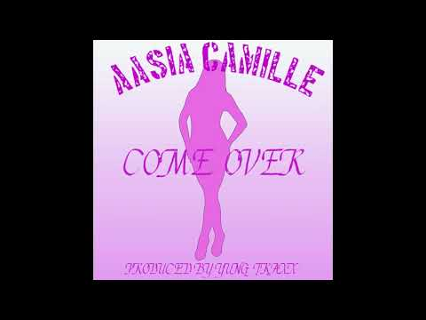 Come Over By AASIA CAMILLE