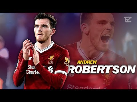 Andrew Robertson 2018 ● Liverpool FC ▬ Craziest Runs & Defensive Skills || HD