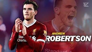 Andrew Robertson 2018 ● Liverpool FC ▬ Craziest Runs & Defensive Skills || HD