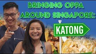 Bringing Oppa Around Singapore: Best Katong Food Guide   EP 1
