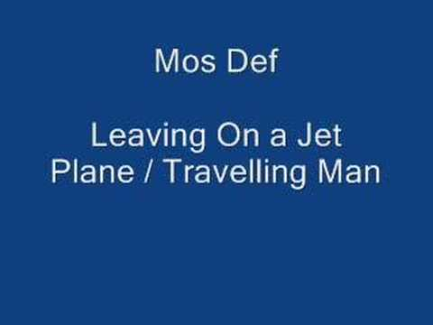 Mos Def - Leaving on a Jet Plane