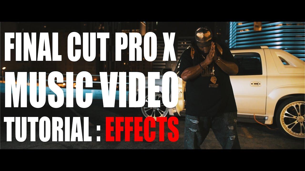 Final Cut Pro X - Music Video Effects Tutorial Free Download Video