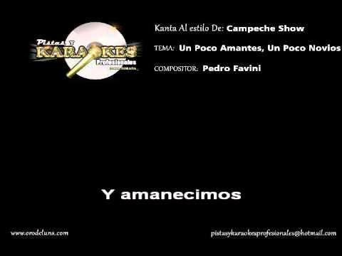 Karaoke Éxito de Campeche Show UN POCO AMANTES, UN POCO NOVIOS