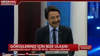 Televizyon Gazetesi- 19 Mart 2019- Halil Nebiler- Osman Erbil-Prof. Dr. Hasan Ünal- Ulusal Kanal