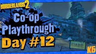 Borderlands 2 | Co-op w/ Ki11erSix Funny Moments And Drops | Day #12