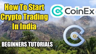 How to Start Crypto Trading in India | Coinex Basic Tutorials
