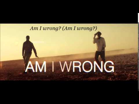 Nico feat Vinz — Am I Wrong lyrics
