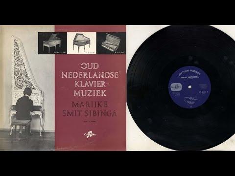 Marijke Smit Sibenga (harpsichord, spinet, clavecytherium) Oud-Nederlandse klaviermuziek