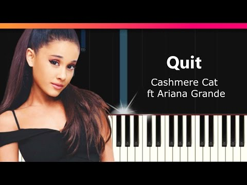 "Cashmere Cat ""Quit"" ft Ariana Grande Piano Tutorial - Chords - How To Play - Cover"