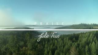 Praise - Julie True // Healing Love