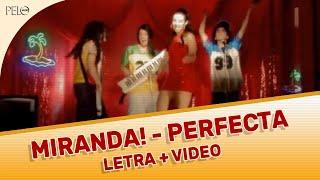 Miranda! - Perfecta (Letra con Video Oficial)