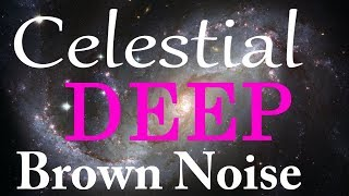 DEEP Celestial Brown Noise | *Black Screen* | 12 Hours Layered Brown Noise HD Stereo