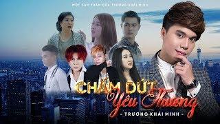 Chấm Dứt Yêu Thương - Trương Khải Minh (MV 4k Official)