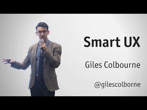 Smart UX - Giles Colborne, cxpartners