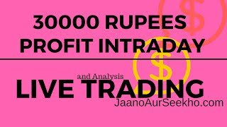 30,000 rs  profit Intraday - Live trading and strategy analysis.