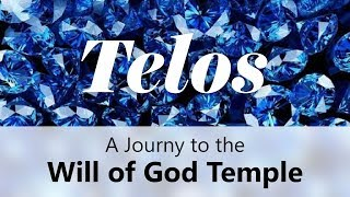 A JOURNEY TO THE WILL OF GOD TEMPLE IN TELOS