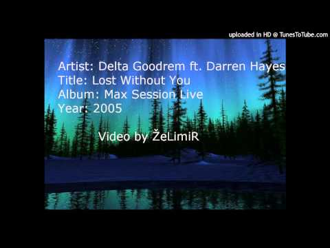 Delta Goodrem & Darren Hayes - Lost Without You