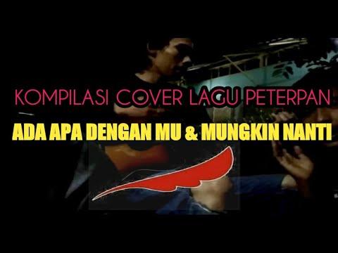 cover-lagu-peterpan-|-ada-apa-denganmu-&-mungkin-nanti