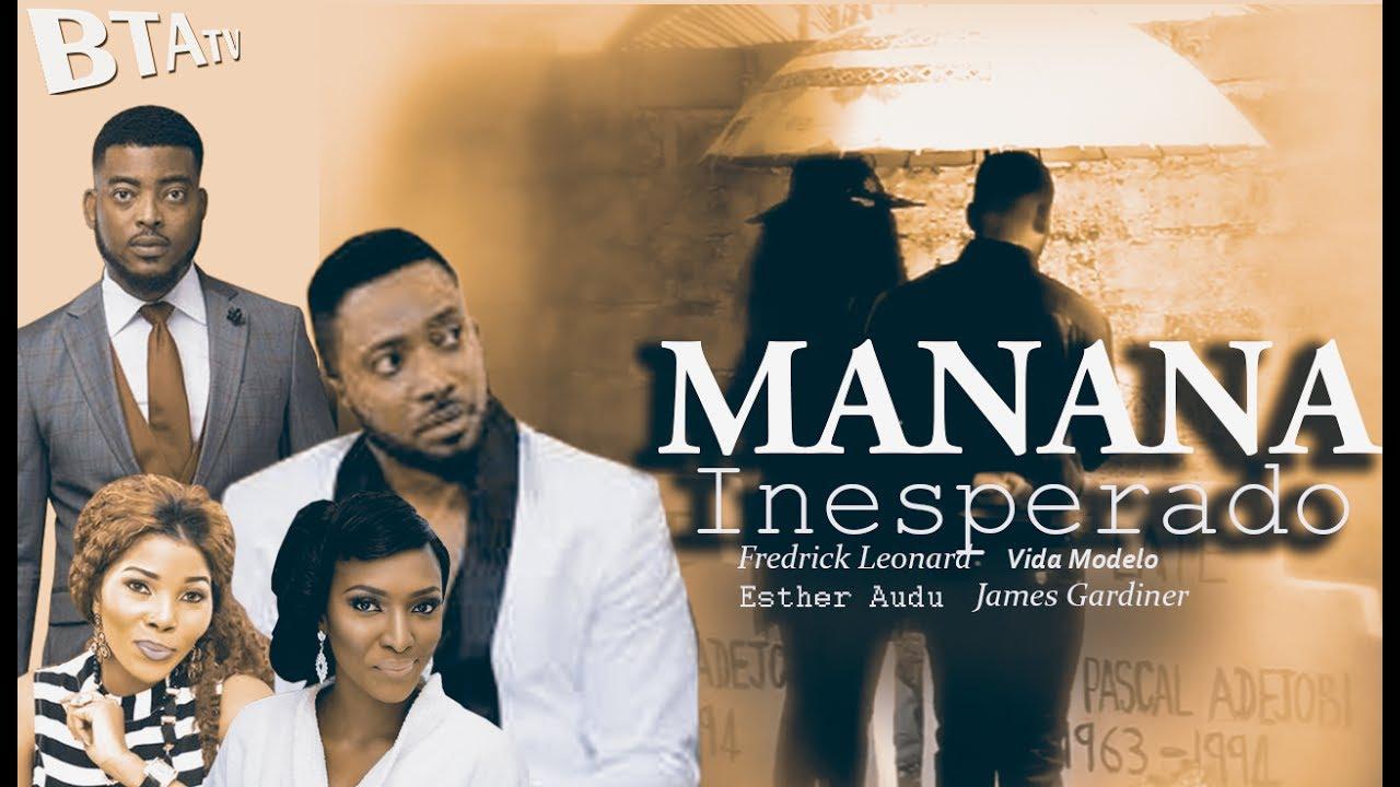 Download MANANA INESPERADO - NOLLYWOOD LATEST MOVIE