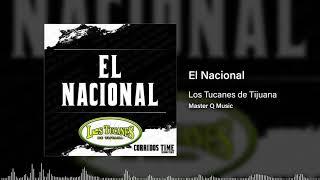 El Nacional – Los Tucanes De Tijuana (Audio Oficial)