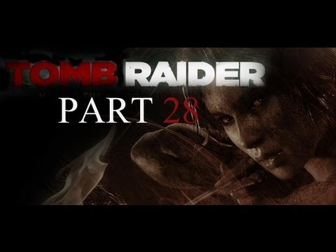 Tomb Raider (2013) HD HARD First Time Playthrough With That Crazy Commentary Son! Part 28