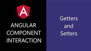 Angular Component Interaction - 5 - Getters and Setters