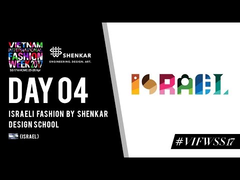 ISRAELI FASHION BY SHENKAR DESIGN SCHOOL | VIETNAM INTERNATIONAL FASHION WEEK SPRING SUMMER 2017
