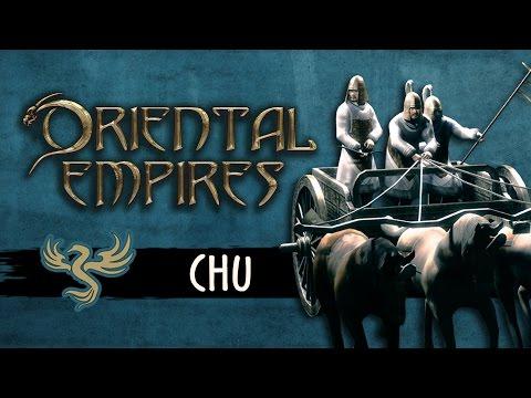 Oriental Empires - Faction Spotlight: Chu