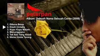 Peterpan Sebuah Nama Sebuah Cerita (Full Album 2008)