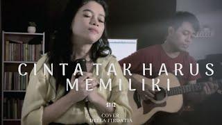 Cinta Tak Harus Memiliki - St12 by Della Firdatia