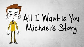 All I Want is You - Michael