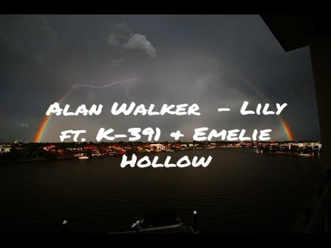 Alan Walker Ft. K-391 & Emelie Hollow - Lily (Lyrics)