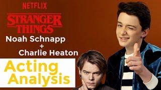 STRANGER THINGS Noah Schnapp and Charlie Heaton Acting Analysis