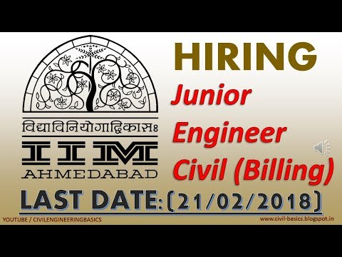 IIM AHMEDABAD || JUNIOR ENGINEER(BILLING) RECRUITMENT || DATE 21-02-2018 || CIVIL ENGINEER HIRING