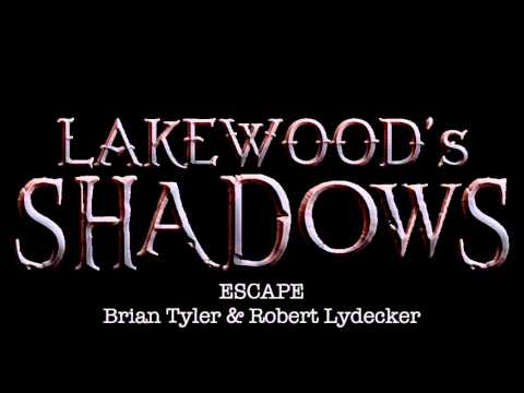 Escape - Brian Tyler & Robert Lydecker [LAKEWOOD'S SHADOWS OST]
