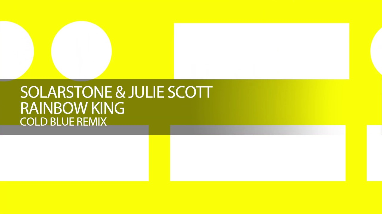 Solarstone & Julie Scott - Rainbow King (Cold Blue Remix) - YouTube