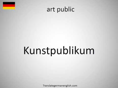 How to say art public in German?