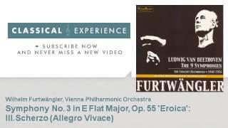 Ludwig Van Beethoven : Symphony No. 3 in E Flat Major, Op. 55 'Eroica' : III.Scherzo (Allegro Vivace
