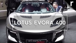 Lotus Evora 400 is the fastest yet | Geneva 2015