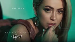 DOMINIKA MIRGOVÁ - PRE TEBA (lyric video)