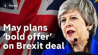 Theresa May plans to put 'bold' new Brexit offer before Commons
