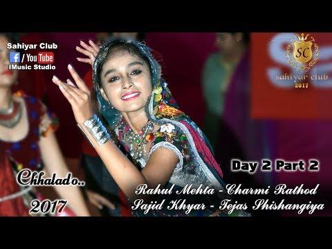 Sahiyar Club 2017 | Day 02 Part 2 | 6Step | Chhalado | Rahul Mehta | Charmi Rathod