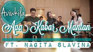 AVIWKILA X NAGITA SLAVINA - APA KABAR MANTAN (LIVE @RANS MUSIC)