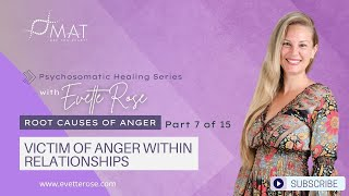 Root Causes of Anger Part 7 of 15 Victim of Anger within Relationships